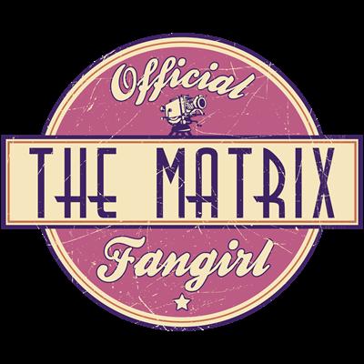 Offical The Matrix Fangirl
