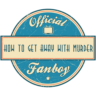 Official How to Get Away with Murder Fanboy