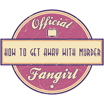Official How to Get Away with Murder Fangirl