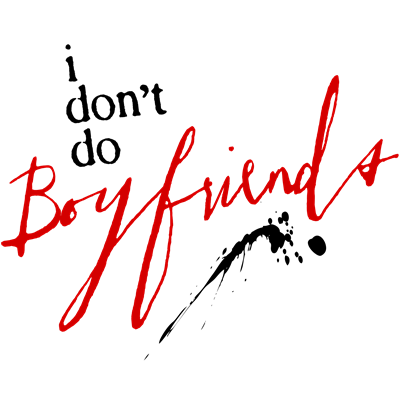 I Don't Do Boyfriends
