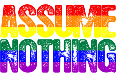 Gay Assume Nothing