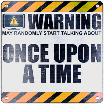 Warning: Once Upon a Time