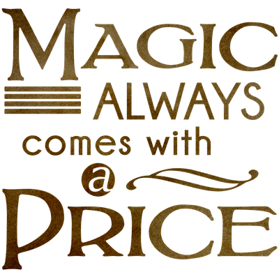 Magic Comes with a Price