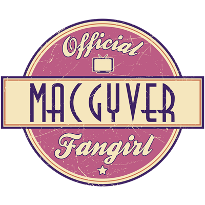 Official MacGyver Fangirl