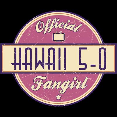 Official Hawaii 5-0 Fangirl
