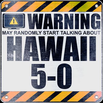 Warning: Hawaii 5-0