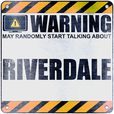 Warning: Riverdale