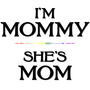 I'm Mommy - She's Mom
