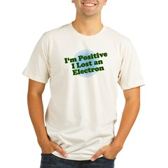 I'm Positive, I lost an elect Ash Grey Organic Men's Fitted T-Shirt