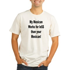 My Mexican works for less. Organic Men's Fitted T-Shirt