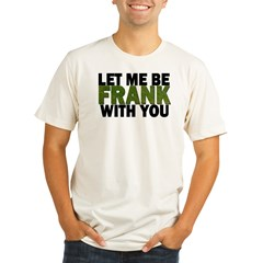 Let Me Be FRANK Organic Men's Fitted T-Shirt