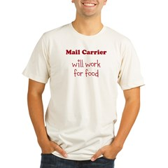 Mail Carrier Will Work For Food Organic Men's Fitted T-Shirt