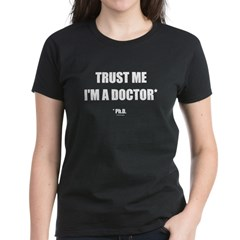 Trust The PhD (Streamlined) Women's Dark T-Shirt