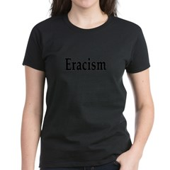 eracism anti-racism Women's Dark T-Shirt