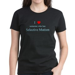I Love Someone Selective Mutism Women's Dark T-Shirt