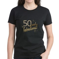50 and Fabulous Gold and Glitter Women's Dark T-Shirt