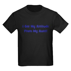 I Get My Attitude from My Aun Kids Dark T-Shirt