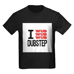 I Wub Wub Wub Dubstep Kids Dark T-Shirt