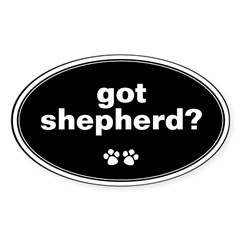 Got Shepherd? Oval Sticker (Oval 10 pk)
