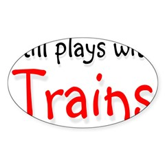 Still plays with Trains Rectangle Sticker (Oval 10 pk)