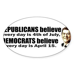 Reagan Quote - Republicans believe every day is Sticker (Oval 10 pk)