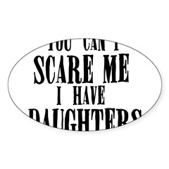 You Can't Scare Me - Daughter Sticker (Oval 10 pk)