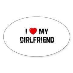 I * My Girlfriend Rectangle Sticker (Oval 10 pk)