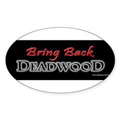 Bring Back DEADWOOD Sticker (Oval 10 pk)