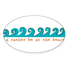 I'd rather be at the beach Rectangle Sticker (Oval 10 pk)