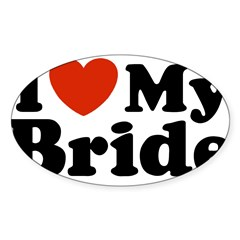 I Love My Bride Rectangle Sticker (Oval 10 pk)