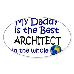 Best Architect In The World (Daddy) Sticker (Oval 10 pk)