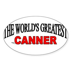 """The World's Greatest Canner"" Sticker (Rectangular Sticker (Oval 10 pk)"