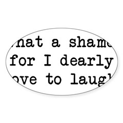 Dearly Love to Laugh Rectangle Sticker (Oval 10 pk)