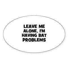 leave me alone, I'm having ba Sticker (Rectangular Sticker (Oval 10 pk)