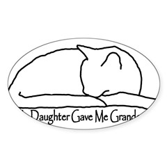 My Daughter Gave me Grandcat Sticker (Oval 10 pk)