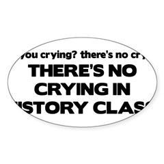 There's No Crying History Class Sticker (Oval 10 pk)