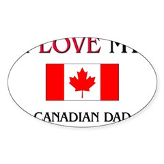 I Love My Canadian Dad Rectangle Sticker (Oval 10 pk)