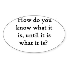 How do you know... Rectangle Sticker (Oval 10 pk)