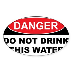 DO NOT DRINK THIS WATER Sticker (Oval 10 pk)