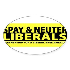 Spay & Neuter Liberals Sticker (Oval 10 pk)