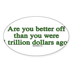 Are you better off now... Sticker (Oval 10 pk)