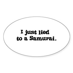 Lied to a Samurai Sticker (Oval 10 pk)