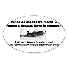 Model Trains & Breasts? Sticker (Oval 10 pk)