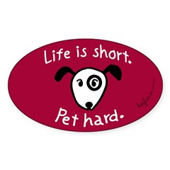 Pet Hard (Dog) Sticker (Red Oval) Sticker (Oval 10 pk)