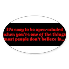 """Easy to be open-minded..."" Sticker (Oval 10 pk)"
