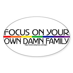 FOCUS ON YOUR OWN DAMN FAMILY Sticker (Oval 10 pk)