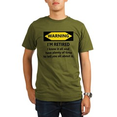 WARNING I'M RETIRED I KNOW IT Organic Men's T-Shirt (dark)