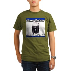 Honey Badger Look Out Stupid Organic Men's T-Shirt (dark)