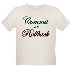 """Commit or Rollback"" Infant Creeper Organic Toddler T-Shirt"
