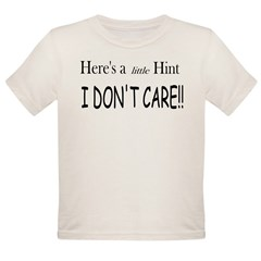 I Don't Care Organic Toddler T-Shirt